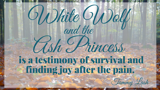 White Wolf and the Ash Princess is a testimony of survival and finding joy after the pain..png