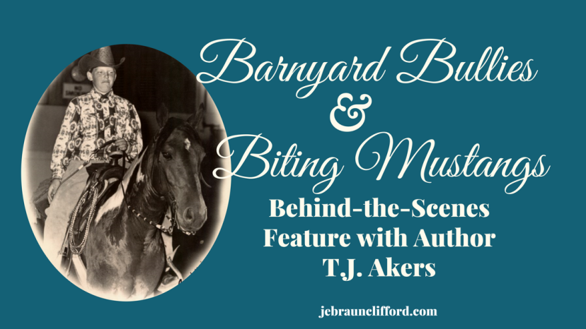 Barnyard Bullies & Biting Mustangs: Behind-the-Scene Feature with Author T.J.Akers