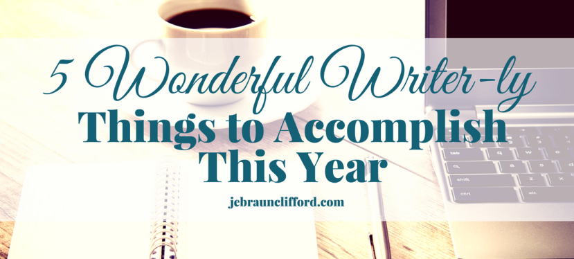5 Wonderful Writer-ly Things to Accomplish This Year