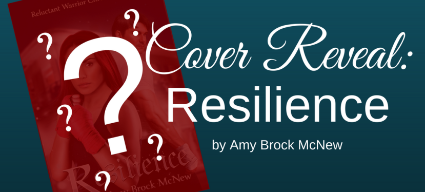 Cover Reveal: Resilience by Amy Brock McNew